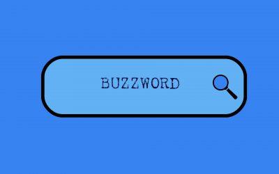 A buzzword is a buzzword