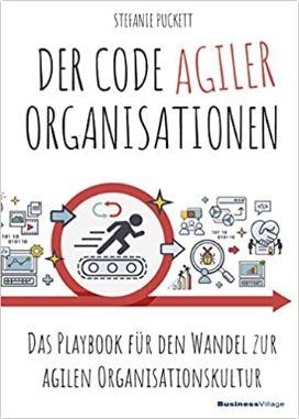 Der Code agiler Organisationen - das neuste Buch von Dr. Stefanie Puckett