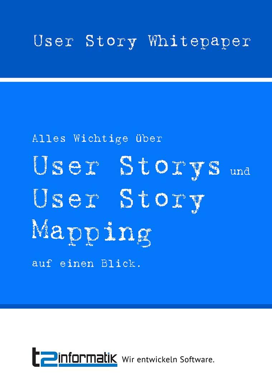 User Story Whitepaper - Downloads - t2informatik
