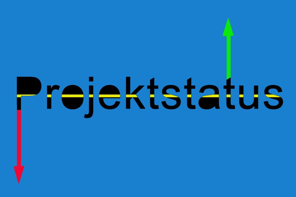 Projektstatus - Wie geht es dem Projekt?